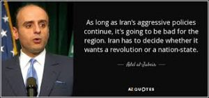 A  quote on Iran by Saudi Foreign Minister Adel al-Jubeir
